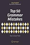 Top 50 Grammar Mistakes How to Avoid Them (Easy English!) by Adrian Wallwork
