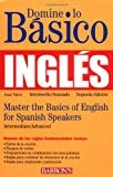 Domine lo Basico Ingles Mastering the Basics of English for Spanish Speakers (Master the Basics Series) by Jean Yates