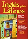 Ingles para Latinos, Level 1 by William C. Harvey M.S.