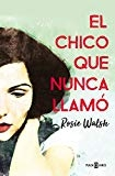 El chico que nunca llamó / Ghosted (Spanish Edition) by Rosie Walsh