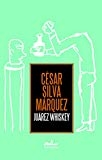 Juarez whiskey (Spanish Edition) by Cesar Silva