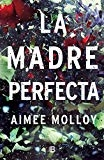 La madre perfecta / The Perfect Mother (Spanish Edition) by Aimee Molloy