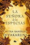 La señora de las especias / The Mistress of Spices (Spanish Edition) by Chitra Banerjee Divakaruni