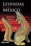 Leyendas de todo Mexico (Spanish Edition) by Tere Remolina