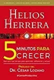 5 minutos para crecer (Spanish Edition) by Helios Herrera