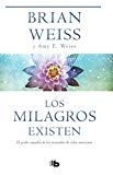Los milagros existen / Miracles Happen (Spanish Edition) by Brian Weiss