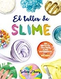 Taller de slime, El (Spanish Edition) by Selina Zhang