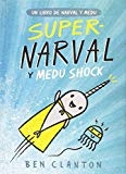 Super-Narval y Medu Schock (Spanish Edition) by Ben Clanton