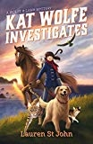 Kat Wolfe Investigates A Wolfe & Lamb Mystery (Wolfe and Lamb Mysteries) by Lauren St. John