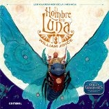 El Hombre de la Luna (Los Guardianes de la Infancia) (Spanish Edition) by William Joyce